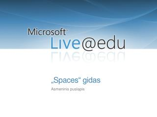 """ Spaces "" gidas"