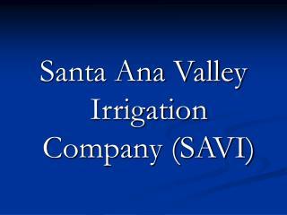 Santa Ana Valley Irrigation Company (SAVI)
