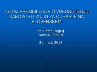 NEKAJ PREMISLEKOV O VREDNOTENJU KAKOVOSTI KNJIG ZA ODRASLENA SLOVENSKEM
