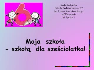 Rada Rodziców  Szkoły Podstawowej nr 97  im. Leona Kruczkowskiego w Warszawie ul. Spiska 1