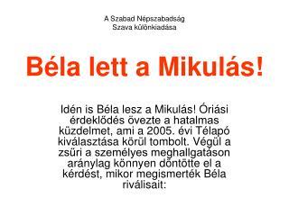 Béla lett a Mikulás!