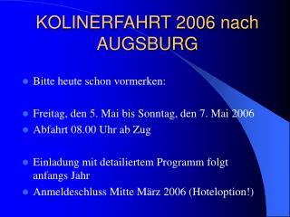 KOLINERFAHRT 2006 nach AUGSBURG