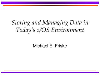 Storing and Managing Data in Today's z/OS Environment