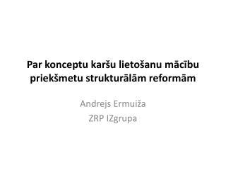 Par konceptu karšu lietošanu mācību priekšmetu strukturālām reformām