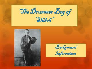 """The Drummer Boy of Shiloh"""
