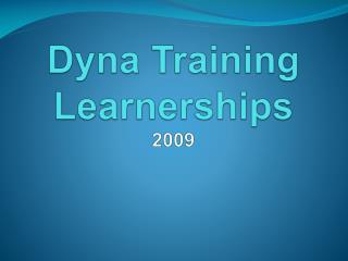 Dyna Training  Learnerships 2009