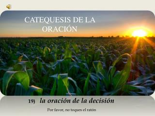 19)  la oración de la decisión