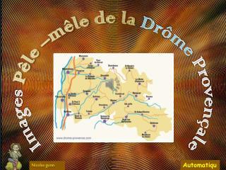 Images Pêle  –mêle de la  Drôme  Provençale