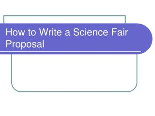How to Write a Science Fair Proposal