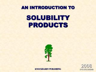 AN INTRODUCTION TO SOLUBILITY PRODUCTS