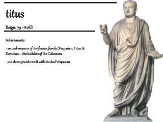 titus Reign: 79 - 81AD Achievements :