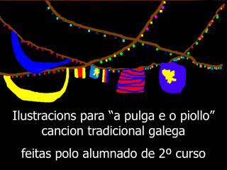 """Ilustracions para """"a pulga e o piollo"""" cancion tradicional galega"""