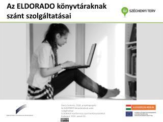 Az ELDORADO könyvtáraknak szánt szolgáltatásai