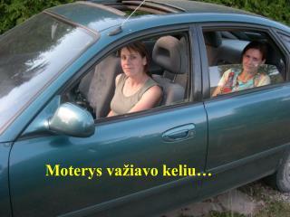 Moterys važiavo keliu…