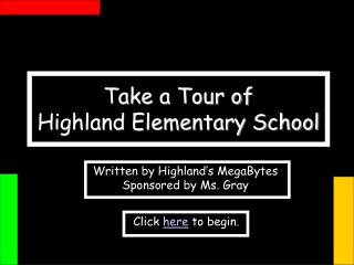Take a Tour of  Highland Elementary School