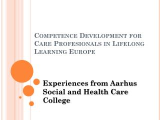 Competence Development  for Care  Profesionals  in  Lifelong Learning Europe