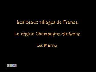 Les beaux villages de France La région Champagne-Ardenne La Marne