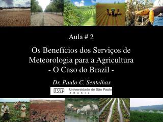 Os Benefícios dos Serviços de Meteorologia para a Agricultura            - O Caso do Brazil -