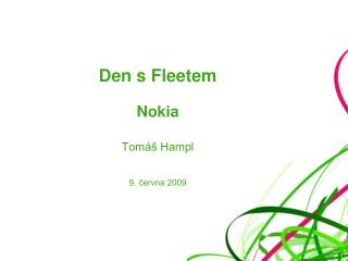 Den s Fleetem Nokia Tom� Hampl 9. ?ervna 2009