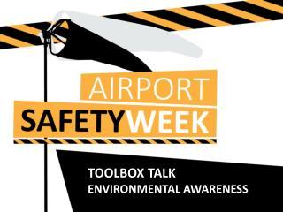 T OOLBOX TALK  Environmental Awareness