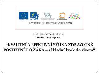 Projekt EU – OP Vzdělávání pro konkurenceschopnost