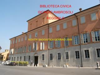 BIBLIOTECA CIVICA  GIORGIO AMBROSOLI  REGGIOLO