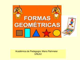 Acadêmica de Pedagogia: Maira Rahmeier                                        UNIJUI