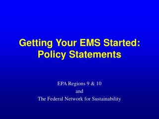 Getting Your EMS Started: Policy Statements
