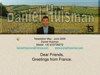 Newsletter May - June 2009                Daniel Huisman             Mobile   +31 633738272