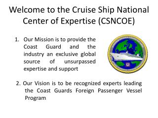 Welcome to the Cruise Ship National Center of Expertise (CSNCOE)