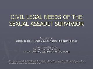 CIVIL LEGAL NEEDS OF THE SEXUAL ASSAULT SURVIVIOR