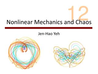 Nonlinear Mechanics and Chaos