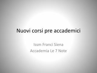Nuovi corsi  pre  accademici