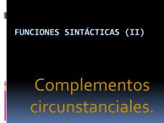FUNCIONES SINTÁCTICAS (II)