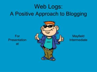 Web Logs: A Positive Approach to Blogging