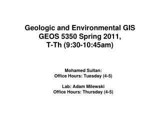 Geologic and Environmental GIS GEOS 5350 Spring 2011,  T-Th 9:30-10:45am