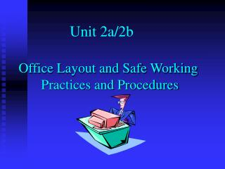 Office Layout and Safe Working  Practices and Procedures