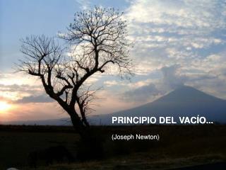 PRINCIPIO DEL VACÍO... (Joseph Newton)