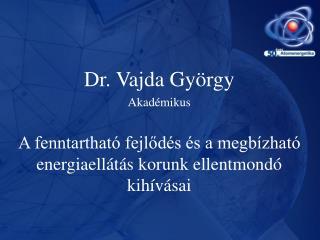Dr. Vajda György  Akadémikus