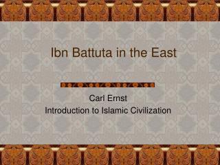 Ibn Battuta in the East