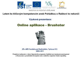 ZŠ a MŠ Frenštát pod Radhoštěm, Tyršova 913  2009–2011