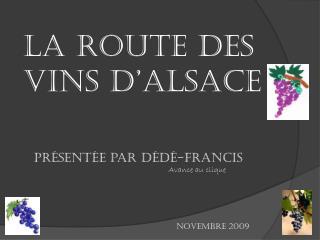 La route des vins d�Alsace pr�sent�e par D�d�-Francis