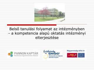 Belső tanulási folyamat az intézményben  - a kompetencia alapú oktatás intézményi elterjesztése