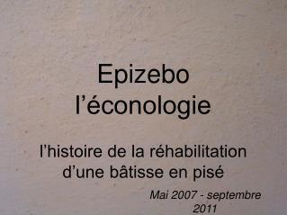 Epizebo l'éconologie l'histoire de la réhabilitation d'une bâtisse en pisé