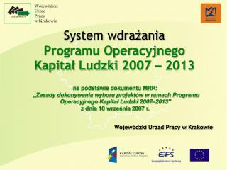 System wdrażania  Programu Operacyjnego Kapitał Ludzki 2007  –  2013