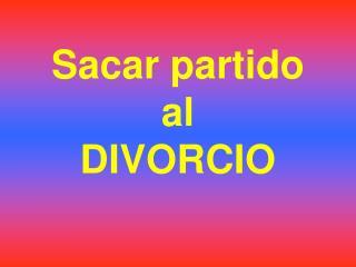 Sacar partido al DIVORCIO