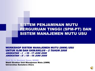 Prof. Dr. Ir. Bustami Syam, MSME Wakil Direktur Unit Manajemen Mutu (UMM)