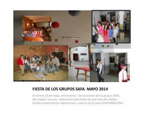 FIESTA DE LOS GRUPOS SAFA. MAYO 2014