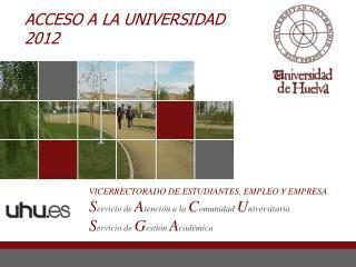 ACCESO A LA UNIVERSIDAD 2012