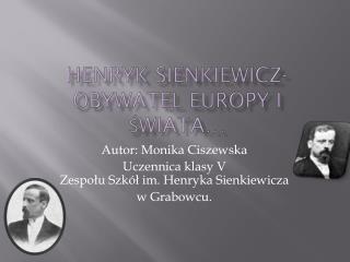 Henryk Sienkiewicz-obywatel Europy i ?wiata�
